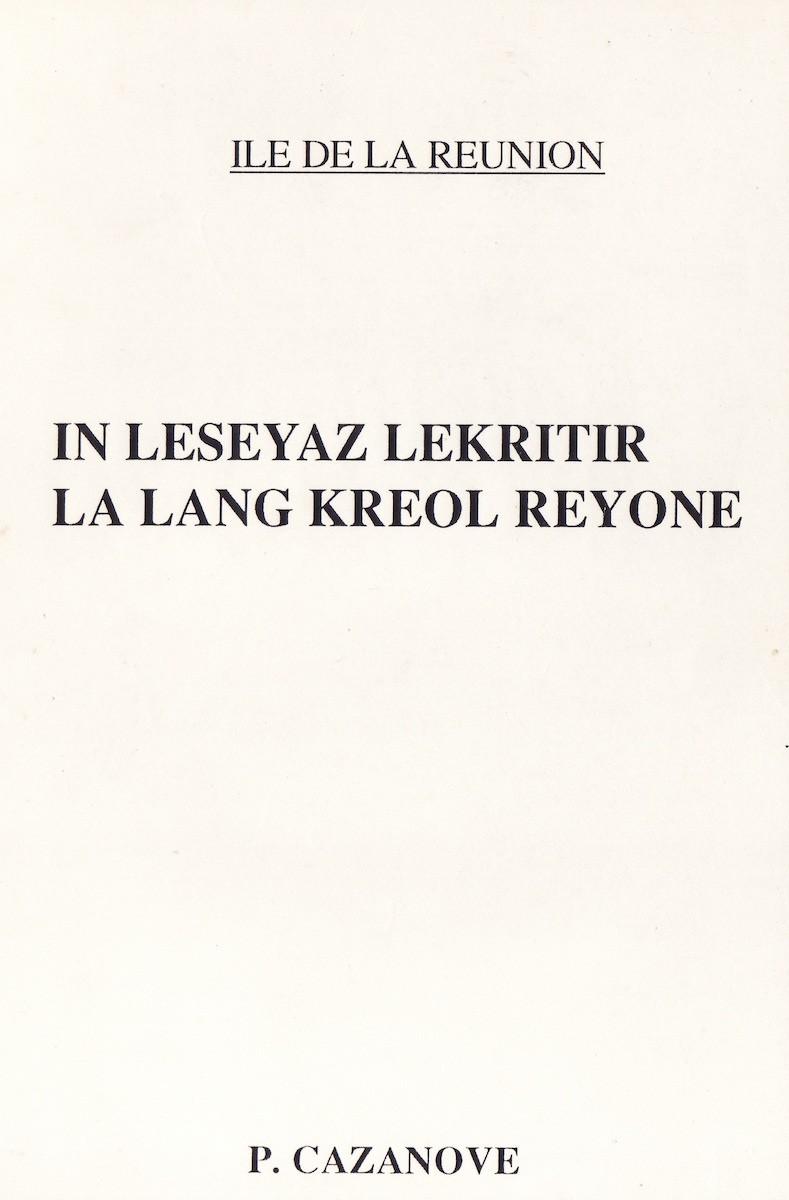 In léséyazh lékritir – La lang kréol rényoné – Île de La Réunion