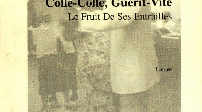 Colle-Colle, Guérit-vite – Le fruit de ses entrailles