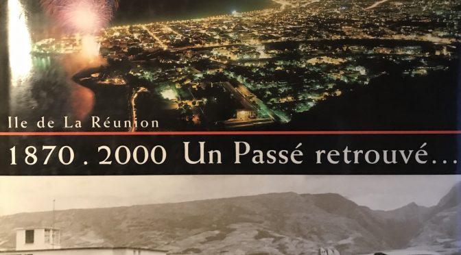 1870-2000 – Un passé retrouvé – Île de La Réunion