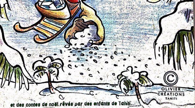 Rêves de Noël et des contes de noël rêvés par des enfants de Tahiti