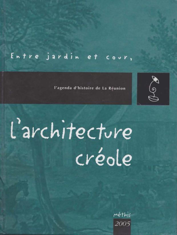 Entre jardin et cour, l'architecture créole