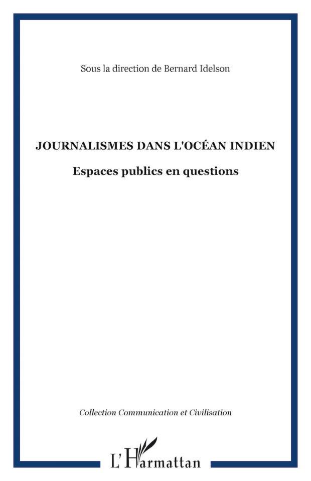 Journalismes dans l'océan Indien – Espaces publics en question