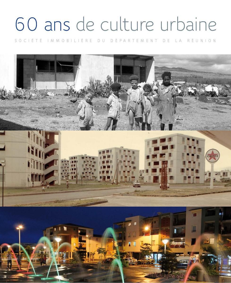 Société immobilière du département de La Réunion – 60 ans de culture urbaine