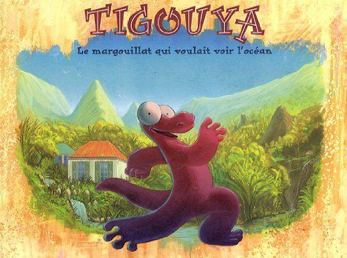 Tigouya – Le margouillat qui voulait voir l'océan