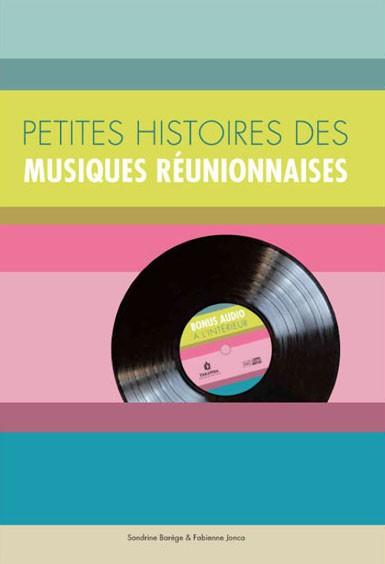 Petites histoires des musiques réunionnaises