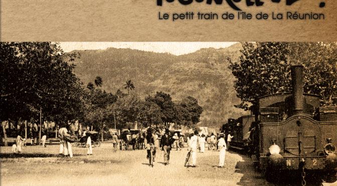 Locomotive ! Le petit train de l'île de La Réunion