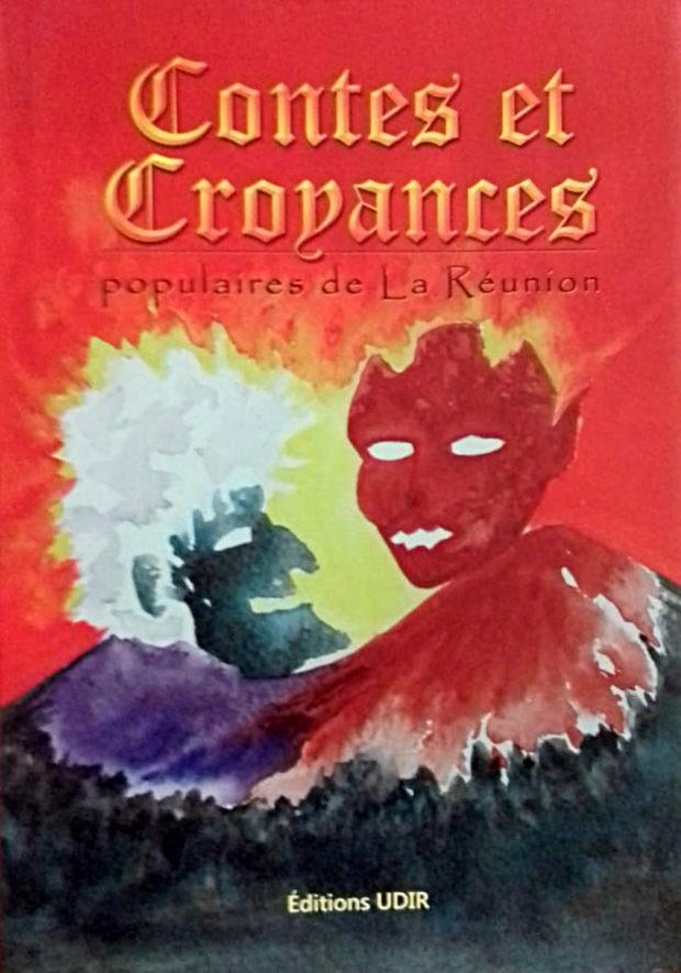 Contes et croyances populaires de La Réunion – Tome 1