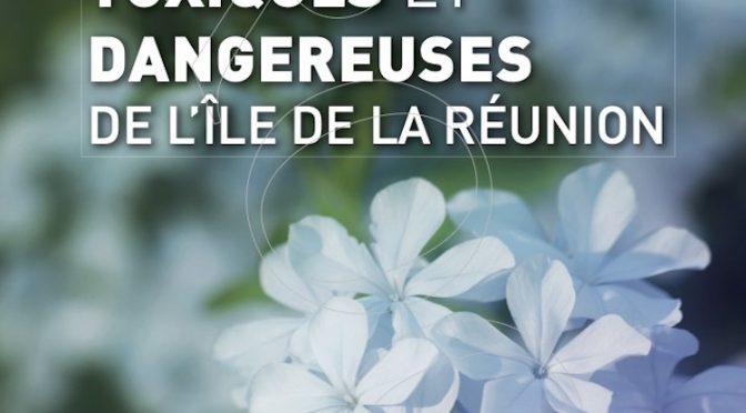 Les plantes toxiques et dangereuses de l'île de La Réunion