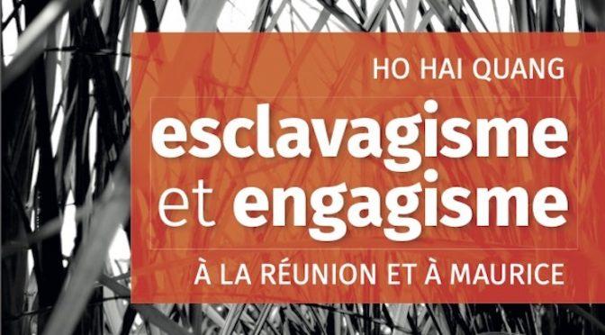 Esclavagisme et engagisme à La Réunion et à Maurice