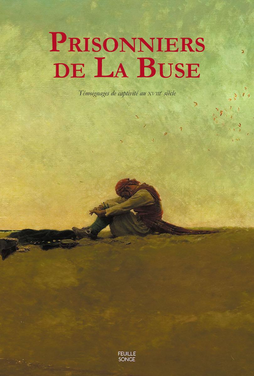 Prisonniers de La Buse – Témoignages de captivité au XVIIIe siècle