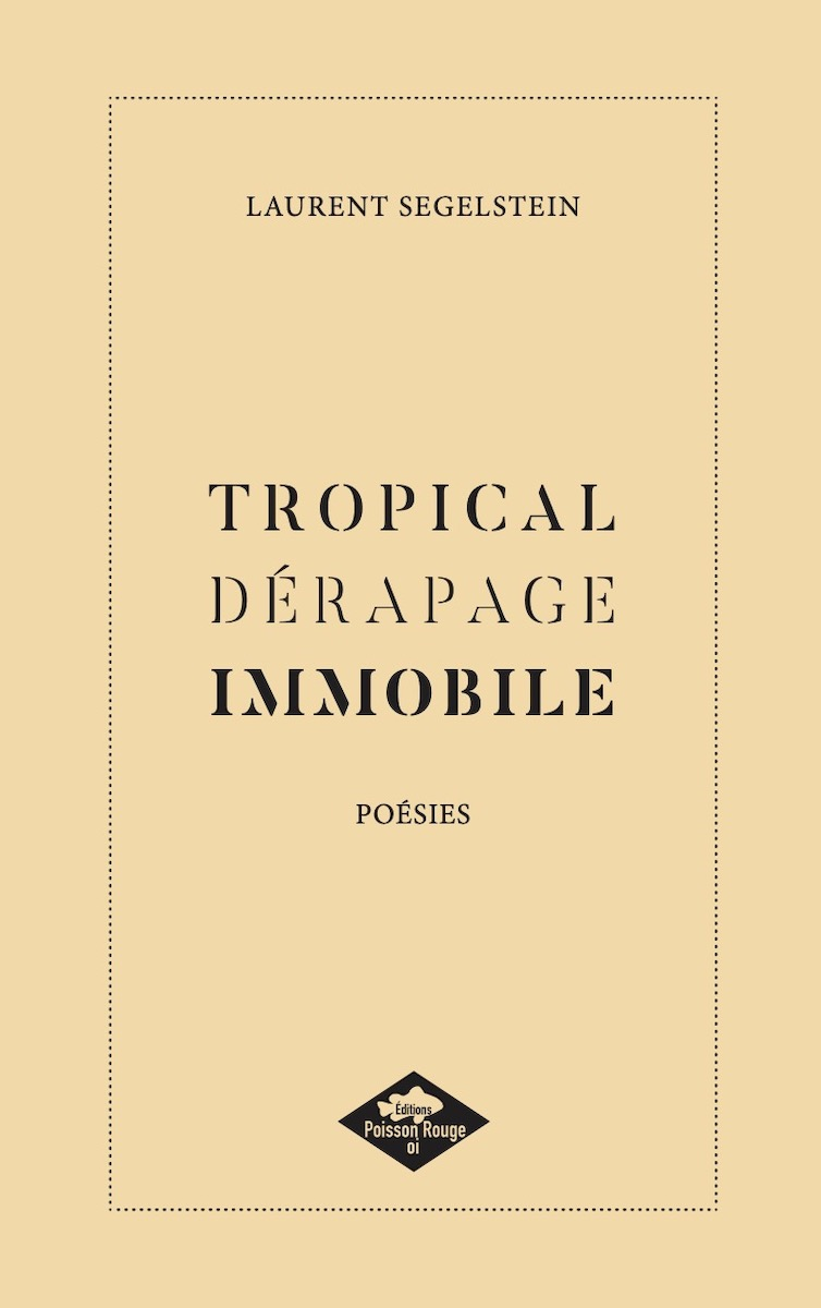 Tropical dérapage immobile – Poésies et dessins