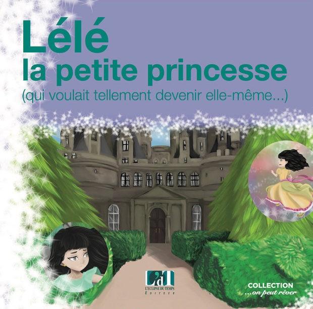 Lélé, la petite princesse (qui voulait tellement devenir elle-même) – Un conte de filles militant !