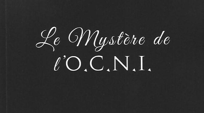 Le mystère de l'O.C.N.I.