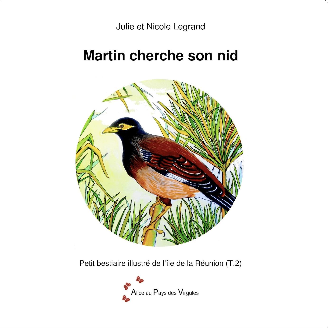 Martin cherche son nid – Petit bestiaire illustré de l'île de La Réunion – Tome 2