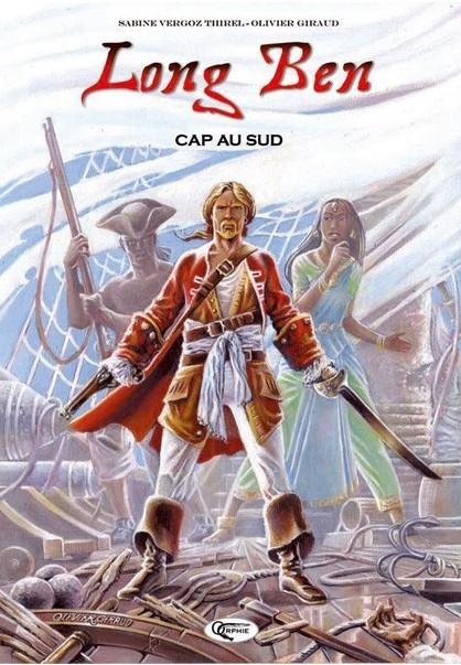 Long Ben – Tome 1 : Cap au Sud