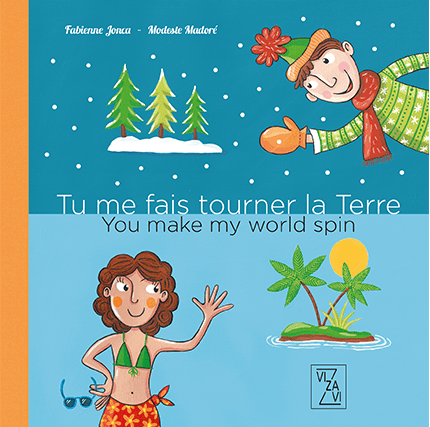 Tu me fais tourner la Terre – You make my World spin