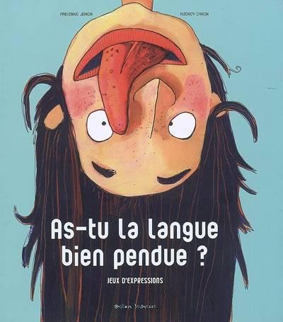 As-tu la langue bien pendue ?