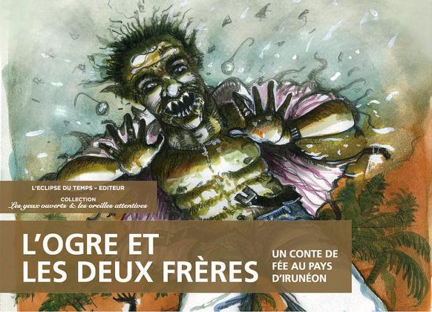 L'ogre et les deux frères – Un conte de fée au Pays d'Irunéon