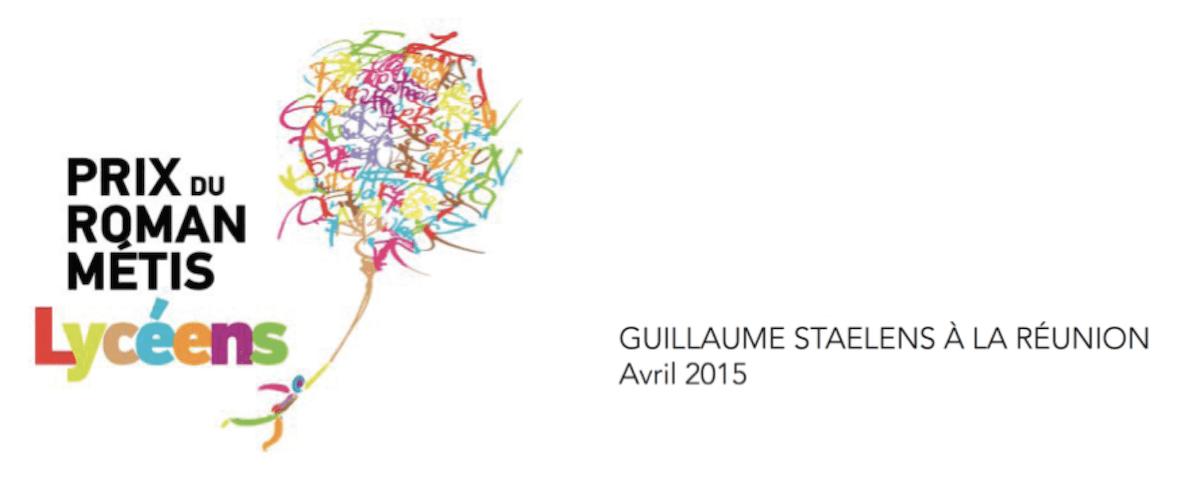 Rencontres avec Guillaume Staelens, lauréat du Prix du Roman Métis des Lycéens 2014