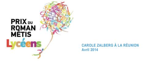 Rencontres avec Carole Zalberg, lauréate du Prix du Roman Métis des Lycéens 2012