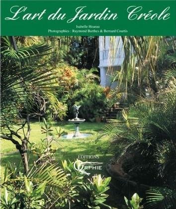 L Art Du Jardin Creole La Reunion Des Livres