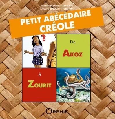 Petit abécédaire créole de Akoz à Zourit