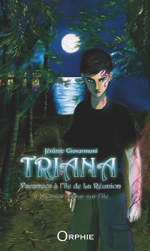 Triana, vacances à l'île de La Réunion – Tome 1 – Premier séjour sur l'île
