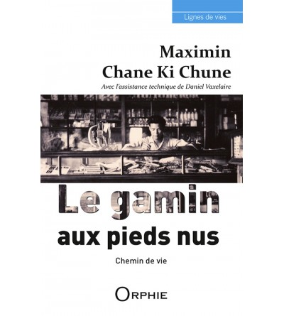 Maximin Chane Ki Chune – Le gamin aux pieds nus – Chemin de vie