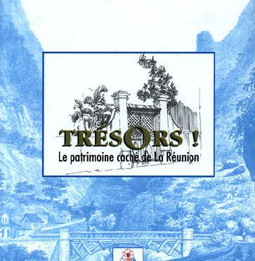 Trésors ! Le patrimoine caché de La Réunion