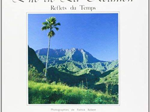 Île de La Réunion – Reflets du temps