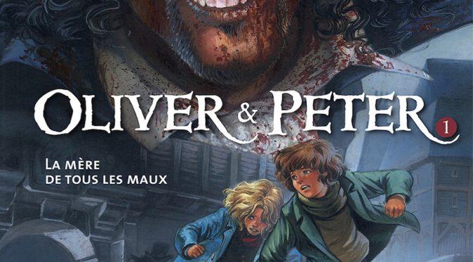 Oliver & Peter – Tome 1 – La mère de tous les maux