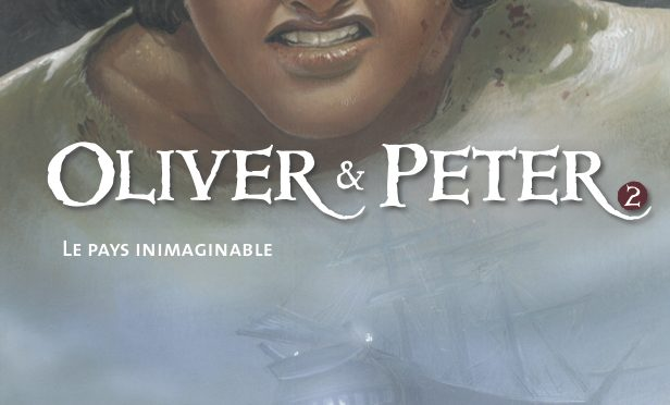 Oliver & Peter – Tome 2 – Le pays inimaginable
