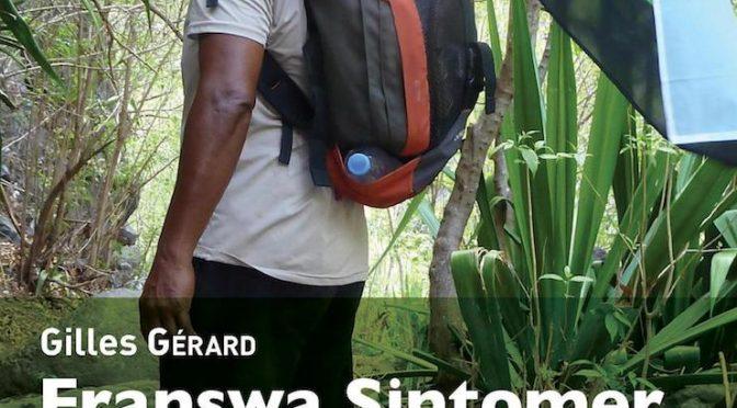 Franswa Sintomer lo maronèr – Les combats d'un militant culturel réunionnais