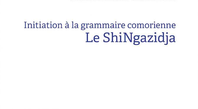 Initiation à la grammaire comorienne – Le shingazidja