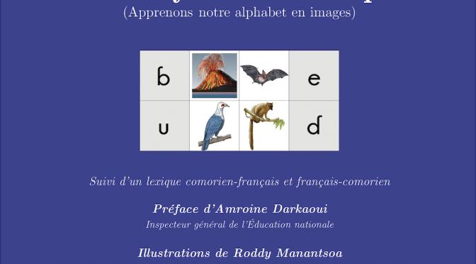 Narifundishie ealifube yahatru ha mapica (Apprenons notre alphabet en images)