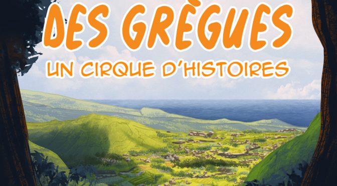 La Plaine des Grègues – Un cirque d'histoires