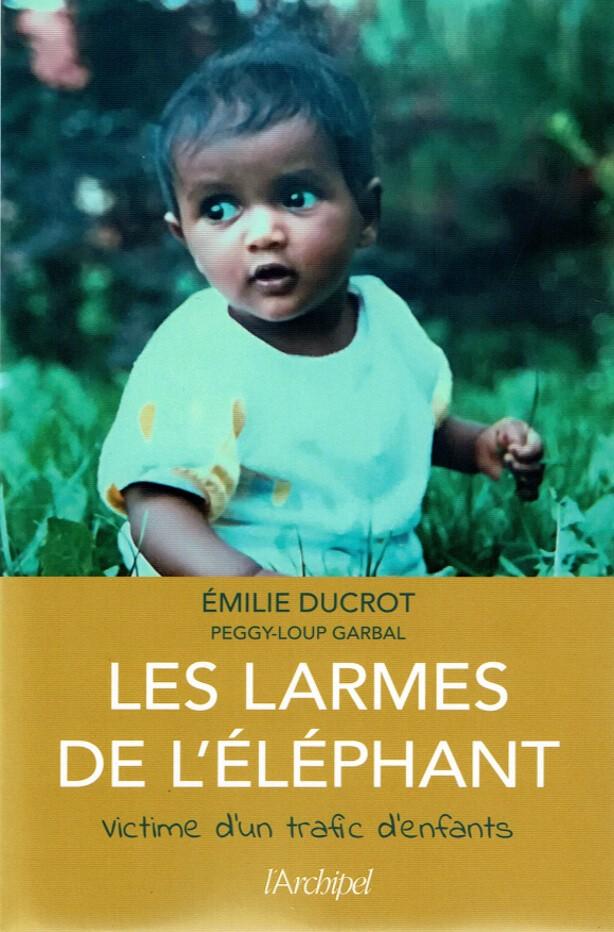 Les larmes d'éléphant, victime d'un trafic d'enfants