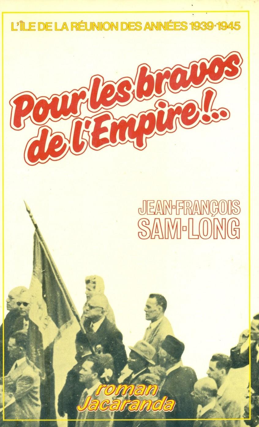 Pour les bravos de l'empire – L'île de la Réunion des années 1939-1945