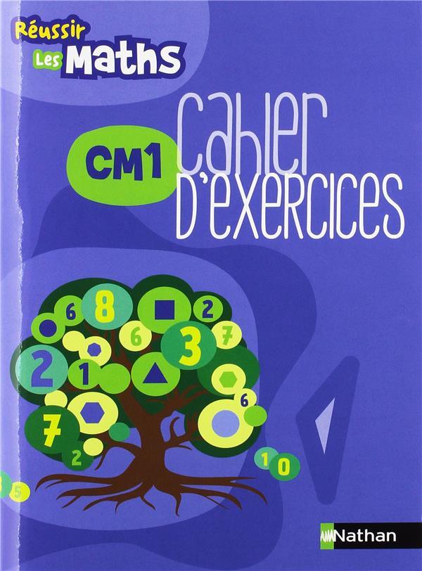 Réussir les maths – CM1 – Cahier d'exercices  Exemplaire