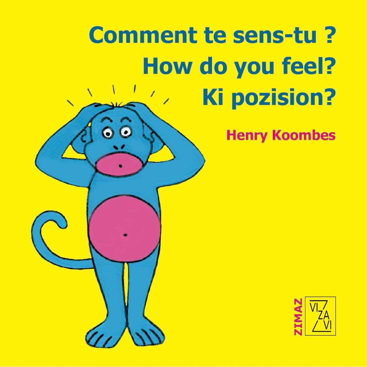 Comment te sens-tu ? – How do you feel ? – Ki position ?