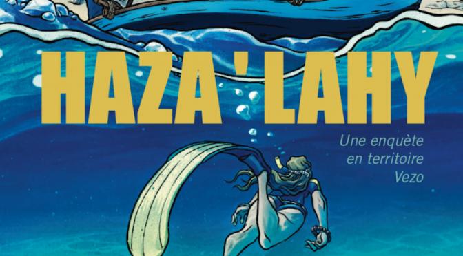 Haza' Lahy – Une enquête en territoire Vezo