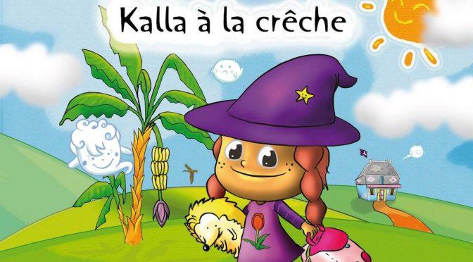 Kalla à la crèche