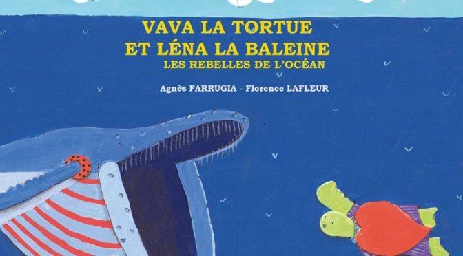 Vava la tortue et Léna la baleine – Les rebelles de l'océan