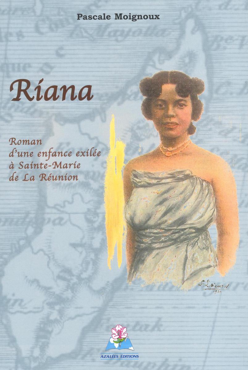 Riana – Roman d'une enfance exilée à Sainte-Marie de La ...