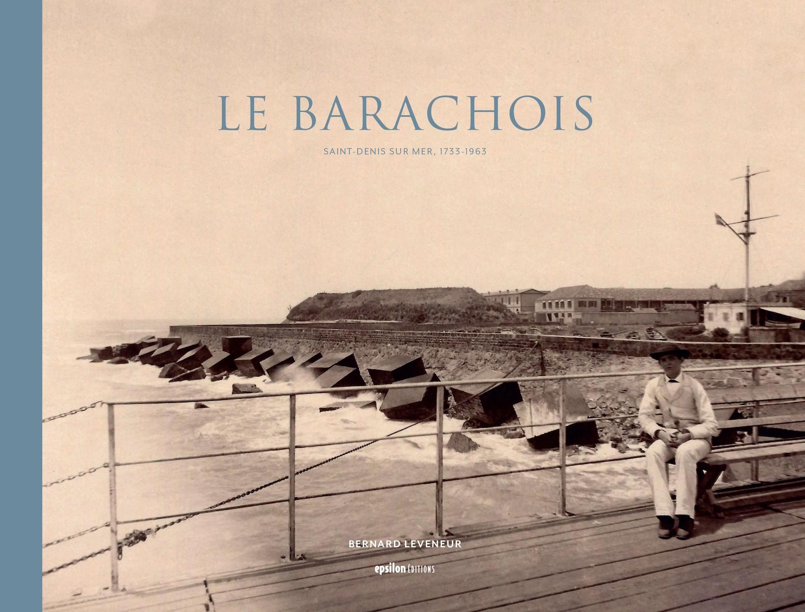 Le Barachois – Saint-Denis sur Mer, 1733-1963