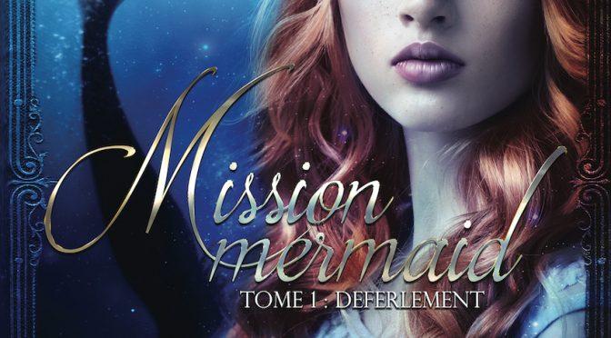 Mission Mermaid – Tome 1 – Déferlement