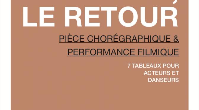 Éva, le retour – Pièce chorégraphique et performance filmique. 7 tableaux pouracteurs et danseurs