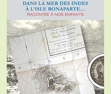 La lutte du peuple français pour l'abolition du modèle économique de l'esclavage dans la Mer des Indes à l'Isle Bonaparte… Racontée à nos enfants