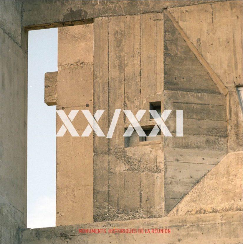 XX/XXI – Monuments historiques de La Réunion – 20 monuments du XXe siècle vus par 21 architectes du XXIe siècle  Exemplaire