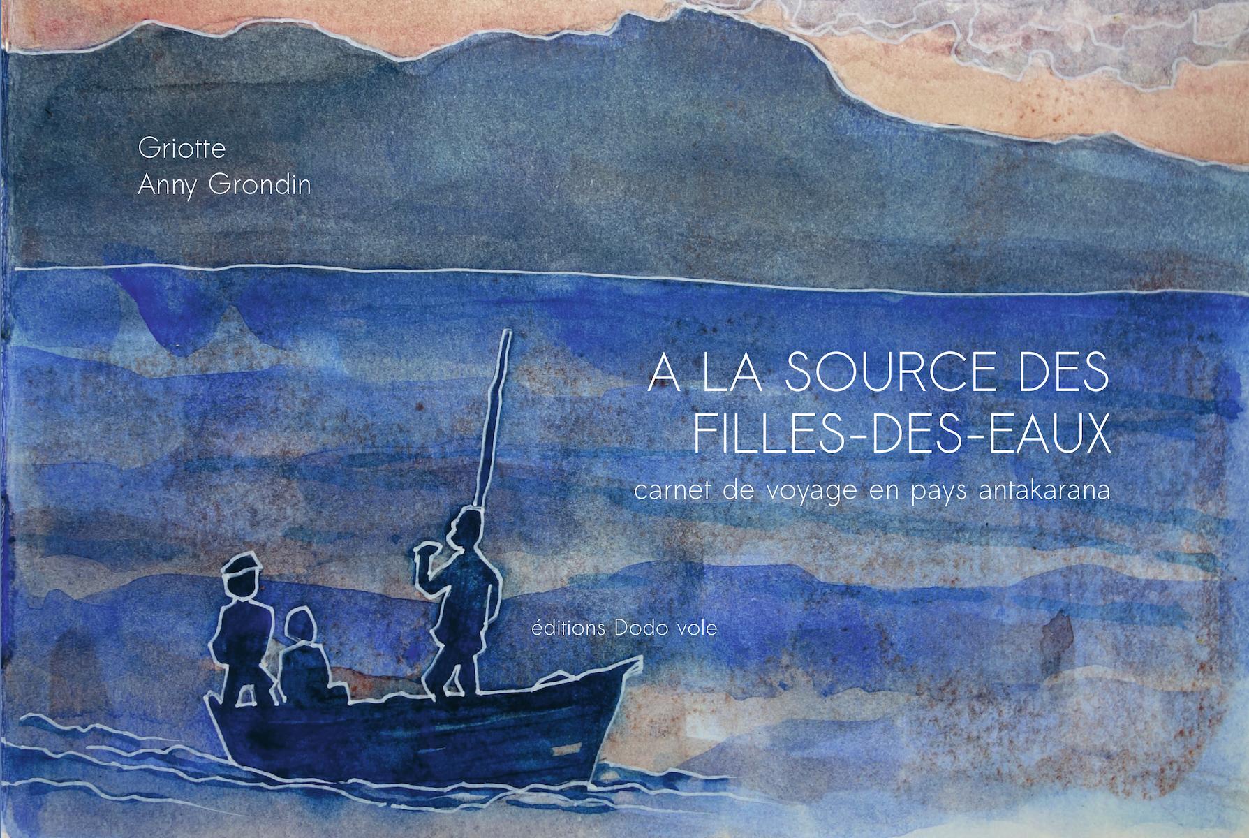À la source des filles-des-eaux – Carnet de voyage en pays antakarana